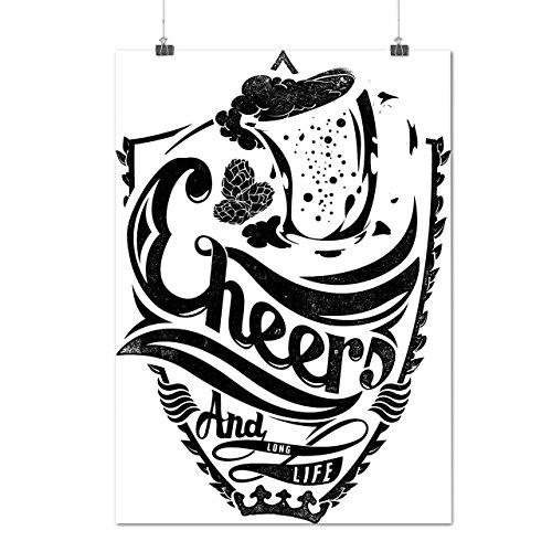 cheers-long-life-fun-epic-drink-matte-glossy-poster-a0-33x47-inches-wellcoda