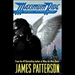 Maximum Ride: The Angel Experiment | James Patterson