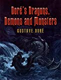 Doré's Dragons, Demons and Monsters (Dover Fine Art, History of Art)
