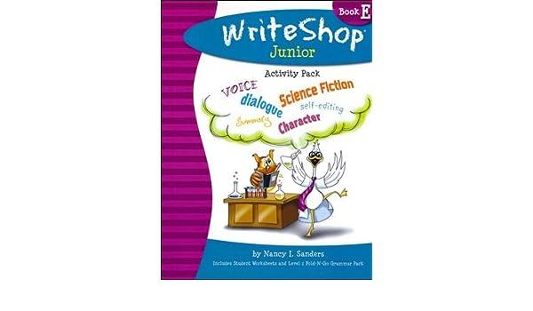 WriteShop Junior Activity Pack E: Nancy I. Sanders: 9781935027225 ...