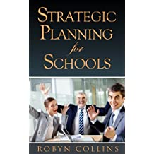 Strategic Planning for Schools (Strategic Planning Series Book 1)