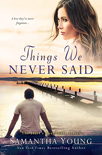 Things We Never Said: A Hart's Boardwalk Novel by [Young, Samantha]
