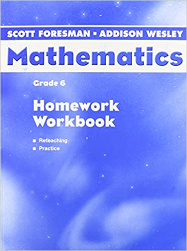 SCOTT FORESMAN ADDISON WESLEY MATH 2004 HOMEWORK WORKBOOK GRADE 6 ...