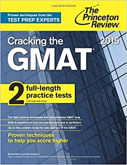 Book Cracking the GMAT with 2 Practice Tests: 2015 Edition Graduate School Test Preparation Princeton Review: Cracking the GMAT