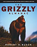 The Grizzly Almanac, Robert H. Busch, 1592283209