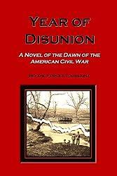 Year of Disunion: A Novel of the Dawn of the American Civil War