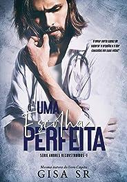 Uma Escolha Perfeita: A Ex-prostituta e o Doutor (Amores Reconstruídos ( Volumes Independentes) Livro 1)