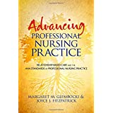 Advancing Professional Nursing Practice: Relationship-Based Care and the ANA Standards of Professional Nursing Practice