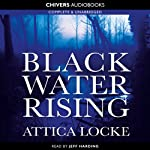 Black Water Rising | Attica Locke