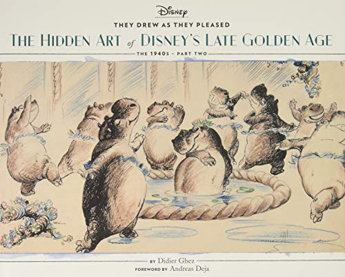 They Drew as They Pleased Vol. 3: The Hidden Art of Disney
