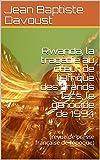 rwanda la trag?die au coeur de l afrique des grands lacs le g?nocide de 1994 revue de presse fran?aise de l ?poque french edition