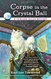 Corpse in the Crystal Ball, Kari Lee Townsend, 0425251330