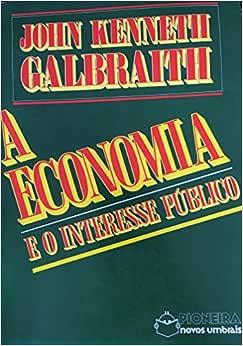 A Economia E O Interesse Publico - 9788522197323 - Livros