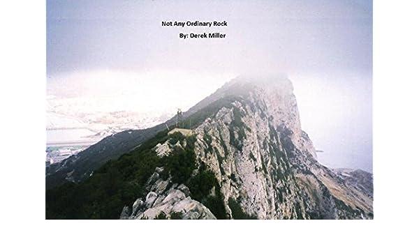 Not Any Ordinary Rock Rock Of Gibraltar Ebook Derek Miller Amazon