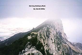 Amazon Com Not Any Ordinary Rock Rock Of Gibraltar Ebook Derek