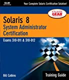 Solaris 8 Training Guide (310-011 and 310-012): Pt.I, II: System Administrator Certification (New Riders Exam Gear)