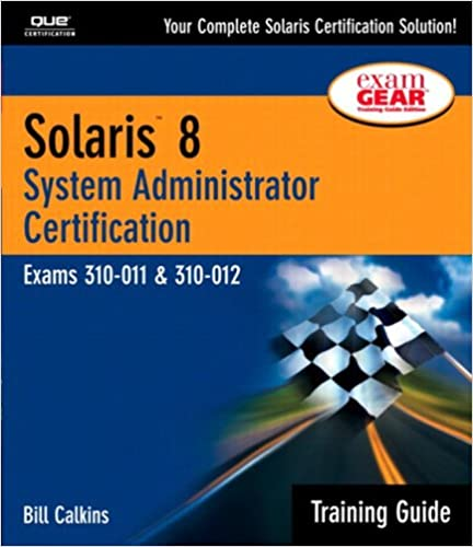 Solaris 8 Training Guide (310-011 and 310-012): System Administrator ...