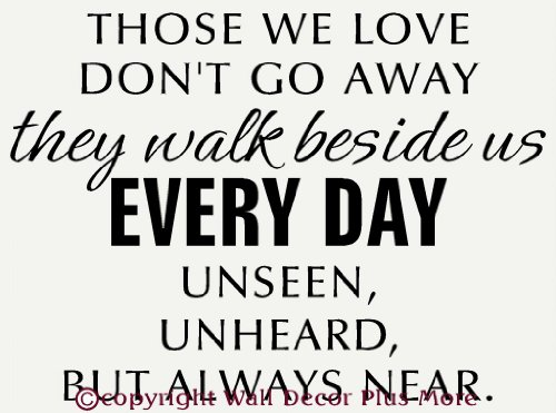 Amazoncom Those We Love Dont Go Away They Walk Beside Us Every