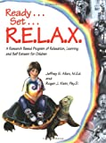Ready, Set, R. E. L. A. X., Jeffrey S. Allen and Roger J. Klein, 0963602705