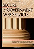 Secure E-Government Web Services, Andreas Mitrakas, 1599041383