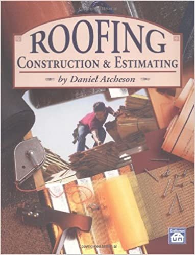 Roofing Construction U0026 Estimating: Daniel Atcheson: 0706189950777:  Amazon.com: Books