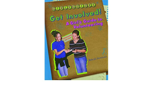 Get Involved!: A Girls Guide to Volunteering