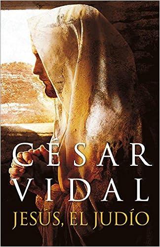 Jesús, el judío de Cesar Vidal