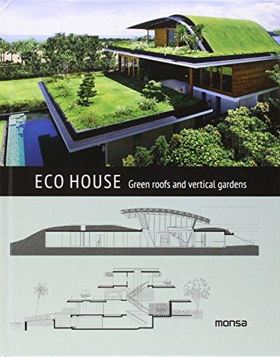Descargar Libro Eco House. Green Roofs And Vertical Gardens Monsa
