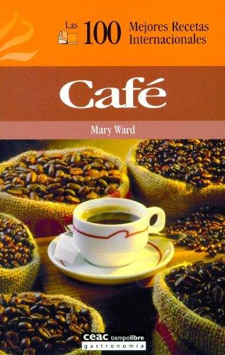 CAFE - Las 100 mejores recetas internacionales (Spanish) Hardcover – March 5, 2006