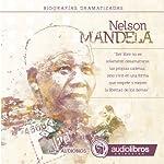 Nelson Mandela: Biografía Dramatizada: [Nelson Mandela: Dramatized Biography] | Alvaro Colazo