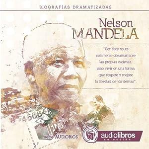 Nelson Mandela: Biografía Dramatizada Audiobook