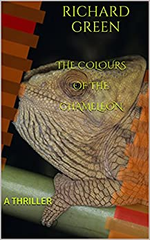 The Colours of the Chameleon: A THRILLER (A Turner/Brogan Crime Thriller Book 1) by [Green, Richard]