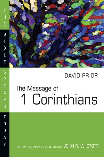 The Message Of 1 Corinthians Bible Speaks Today Series By Prior