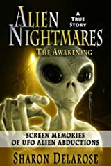 Alien Nightmares: Screen Memories of UFO Alien Abductions: Abducted by Aliens for Decades Paperback