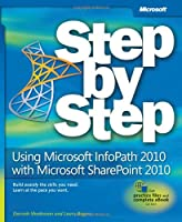 Using Microsoft InfoPath 2010 with Microsoft SharePoint 2010 Step by Step Front Cover