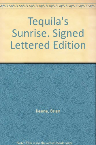 Tequila's Sunrise. Signed Lettered Edition