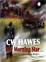 The Morning Star: A Post-Apocalyptic Steam-Powered Future (The Rocheport Saga Book 1)