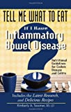 Tell Me What to Eat If I Have Inflammatory Bowel Disease, Kimberly Tessmer, 1601631952