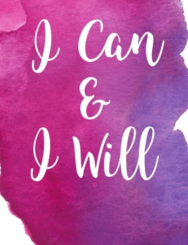 I Can and I Will: Inspirational Quote Wide Ruled Composition Book: 100 Sheets/200 Pages. 9 3/4