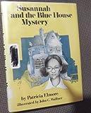 Susannah and the Blue House Mystery, Patricia Elmore, 0525405259