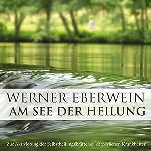 Am See der Heilung. Selbsthypnose mit Musik Hörbuch