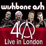 Wishbone Ash Live in London (40th Anniversary)