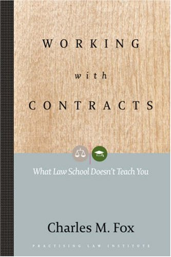 Working With Contracts: What Law School Doesn't Teach You (Pli Press's Corporate and Securities Law Library) pdf
