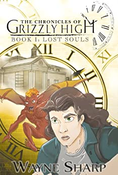 The Chronicles of Grizzly High (Book One: Lost Souls) by [Sharp, Wayne]