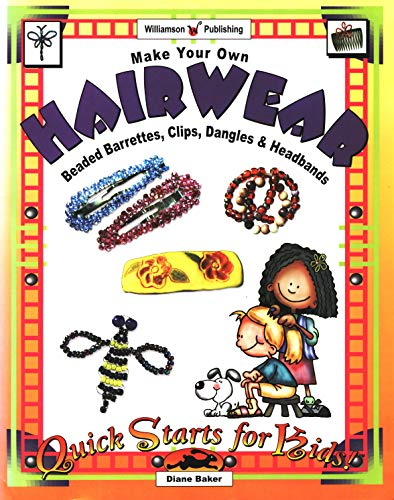 Make Your Own Hair Wear: Beaded barrettes, clips, dangles & headbands