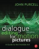 dialogue editing for motion pictures a guide to the invisible art by john purcell 2013 07 20