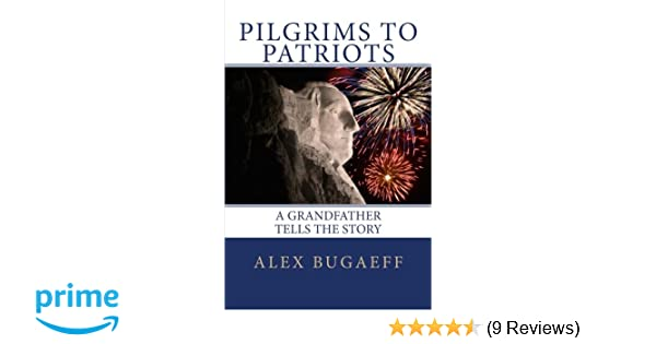Pilgrims to Patriots, A Grandfather Tells The Story (The Grandfather Series Book 1)