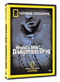 World's Most Dangerous Drug