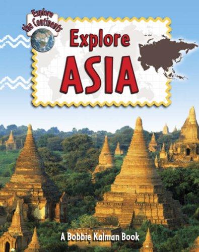 Explore Asia (Explore the Continents) PDF