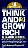 Dennis Kimbro: Think and Grow Rich : A Black Choice (Mass Market Paperback); 1992 Edition